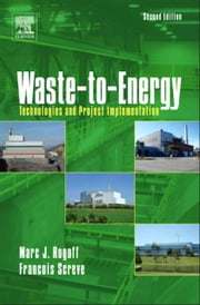 Waste-to-Energy - Technologies and Project Implementation ebook by Marc J. Rogoff,Francois Screve