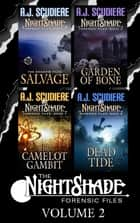 The NightShade Forensic Files - Vol 2 - Salvage, Garden of Bone, The Camelot Gambit ebook by A.J. Scudiere