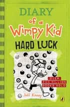 Diary of a Wimpy Kid: Hard Luck (Book 8) eBook by Jeff Kinney