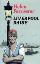 Liverpool Daisy ebook by Helen Forrester