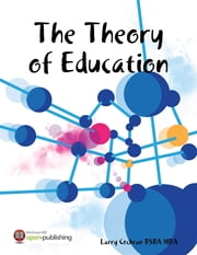 The Theory of Education ebook by Larry Cochran