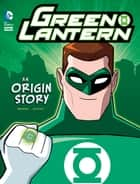 Green Lantern: An Origin Story ebook by Matthew K. Manning, Luciano Vecchio