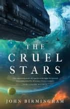 The Cruel Stars ebook by