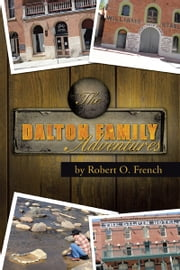 The Dalton Family Adventures ebook by Robert O. French