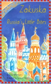 Zakuska ~ Russia's Little Bites ebook by Darcy Williamson