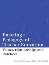 Enacting a Pedagogy of Teacher Education - Values, Relationships and Practices ebook by