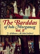 The Barddas Of Lolo Morganwg- Volume II ebook by J. Williams Ab Ithel