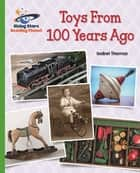 Reading Planet - Toys From 100 Years Ago - Green: Galaxy ebook by Isabel Thomas