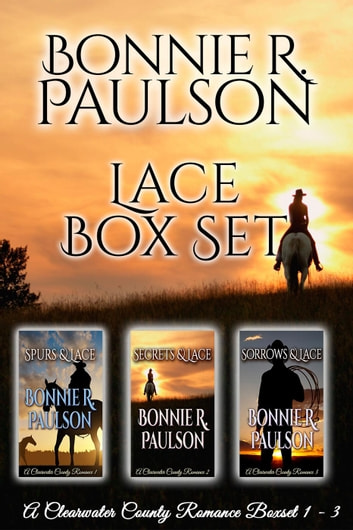 Lonely Lace Box Set, Books 1 - 3 - Clearwater County, Lonely Lace series, #4 ebook by Bonnie R. Paulson