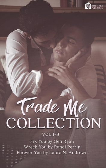 Trade Me Collection: Vol 1-3 ebook by Gen Ryan,Randi Perrin,Laura N. Andrews
