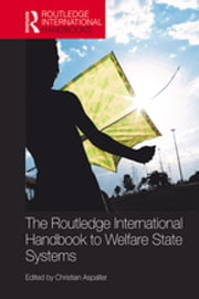 The Routledge International Handbook to Welfare State Systems ebook by