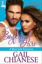 Boyfriend for Hire ebook by Gail Chianese