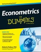Econometrics For Dummies ebook by Roberto Pedace