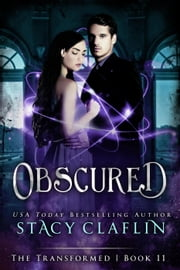 Obscured - The Transformed, #11 ebook by Stacy Claflin