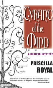 Tyrant of the Mind - A Medieval Mystery ebook by Priscilla Royal