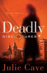 Deadly Disclosures ebook by Julie Cave