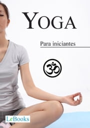 Yoga para iniciantes ebook by Kobo.Web.Store.Products.Fields.ContributorFieldViewModel