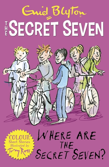 Secret Seven Colour Short Stories: Where Are The Secret Seven? - Book 4 ebook by Enid Blyton
