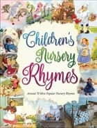 Children's Nursery Rhymes - 70 most popular nursery rhymes ebook by SBP Editors, Various Authors