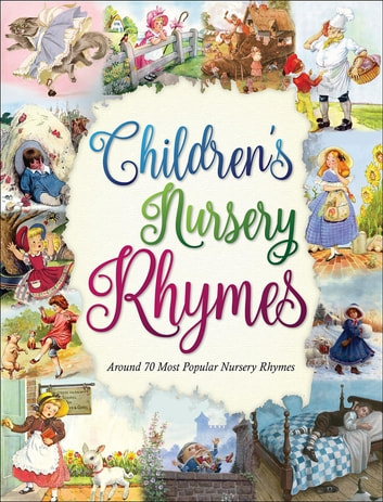 Children's Nursery Rhymes - 70 most popular nursery rhymes ebook by Various Authors
