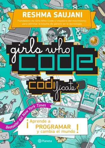 Girls Who Code. Codifícate ebook by Reshma Saujani