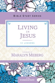 Living in Jesus ebook by Marilyn Meberg