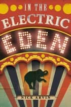 In the Electric Eden - Stories ebook by Nick Arvin