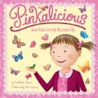 Pinkalicious and the Little Butterfly audiobook by Victoria Kann