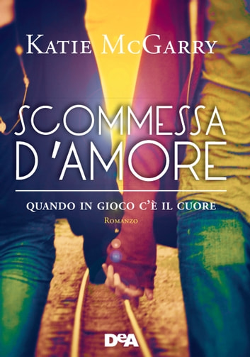 Scommessa d'amore ebook by Katie McGarry