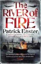 The River of Fire ebook by Patrick Easter