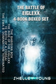 The Battle of Eiglexx 4-Book Boxed Set ebook by Shelley Young