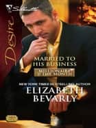 Married to His Business ebook by Elizabeth Bevarly