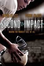 Second Impact - Making the Hardest Call of All ebook by David Klass, Perri Klass