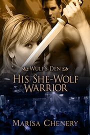 His She-Wolf Warrior ebook by Marisa Chenery