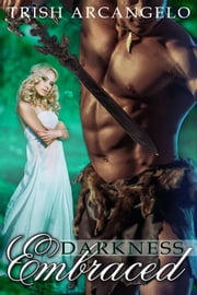 Darkness Embraced ebook by Trish Arcangelo