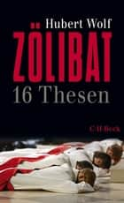 Zölibat - 16 Thesen ebook by Hubert Wolf
