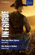 The Spy Wore Spurs/Her Baby's Father ebook by Rebecca York, Dana Marton