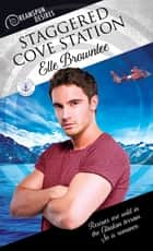 Staggered Cove Station ebook by Elle Brownlee