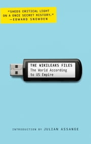 The WikiLeaks Files - The World According to US Empire ebook by WikiLeaks,Julian Assange