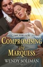 Compromising the Marquess ebook by Wendy Soliman