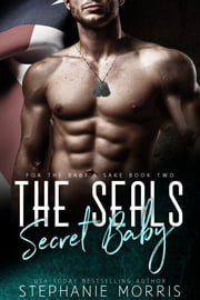 The SEALs Secret Baby ebook by Stephanie Morris
