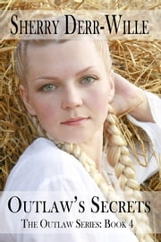 Outlaw's Secrets ebook by Sherry Derr-Wille