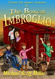 The Boxcar Imbroglio ebook by Michael Scott Miller