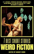 7 best short stories - Weird Fiction ebook by H. P. Lovecraft, Ryunosuke Akutagawa, Ambrose Bierce,...