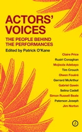 Actors' Voices: The People Behind the Perfomances ebook by Patrick O'Kane