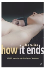 How It Ends ebook by Dan Collins