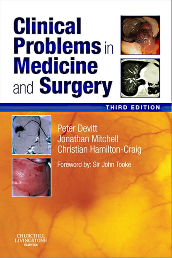 Clinical Problems in Medicine and Surgery E-Book ebook by Peter G Devitt, MBBS, MS, FRACS,Jonathan D. Mitchell, FRCP,Christian Hamilton-Craig, MBBS PhD BMedSci(Hons) FRACP FSCCT