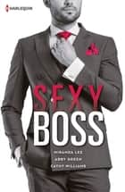 Sexy Boss ebook by Miranda Lee, Abby Green, Cathy Williams