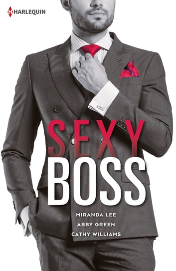 Sexy Boss ebook by Miranda Lee,Abby Green,Cathy Williams