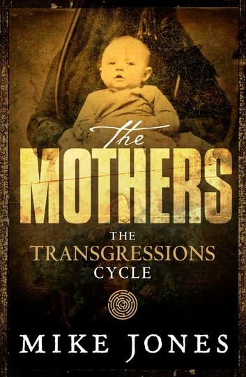 Transgressions Cycle: The Mothers ebook by Mike Jones
